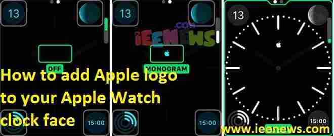 How To Add Apple Logo To Your Apple Watch Clock Face Ieenews