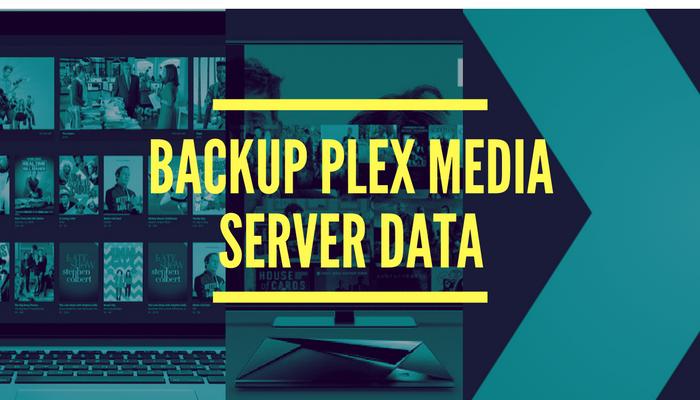 Backing Up Plex Media Server Data: What is Plex Media Server. Backup Plex Database
